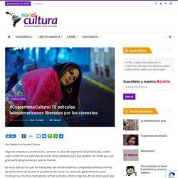 #CuarentenaCultural 10 películas latinoamericanas liberadas por los cineastas – NODAL Cultura