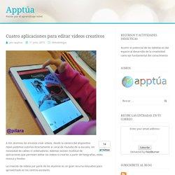Cuatro aplicaciones para editar videos creativos