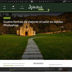 Cuatro formas de mejorar el color en Adobe Photoshop