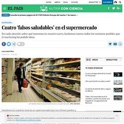 Cuatro 'falsos saludables' en el supermercado