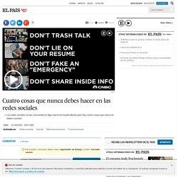 Vídeo: Cuatro cosas que nunca debes hacer en las redes sociales