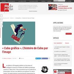 « Cuba gráfica ». L'histoire de Cuba par l'image