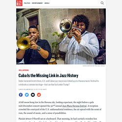 Cuba Is the Missing Link in Jazz History
