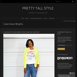 Cuba Neon Brights - Pretty Tall Style