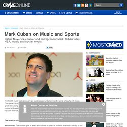 Mark Cuban on Music and Sports