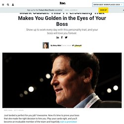 Mark Cuban: This 1 Personality Trait Makes You Golden in the Eyes of Your Boss