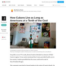 How Cubans Live as Long as Americans at a Tenth of the Cost - The Atlantic - Pocket