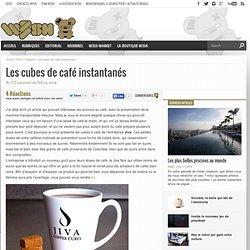 Les cubes de café instantanés - w3sh.com