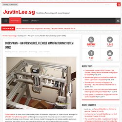 CubeSpawn – An open source, Flexible Manufacturing System (FMS) » JustinLee.sg
