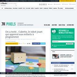 On a testé… Cubetto, le robot jouet qui apprend aux enfants à programmer