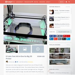8 Cubic Feet All-in-One Go Big 3D Printer » Gadget Flow