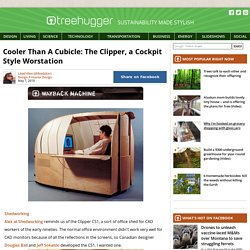 Cooler Than A Cubicle: The Clipper, a Cockpit Style Worstation