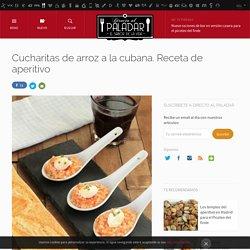 Cucharitas de arroz a la cubana. Receta de aperitivo