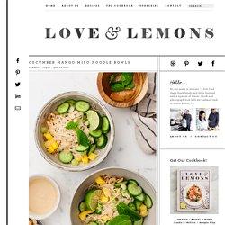 Cucumber Mango Miso Noodle Bowls Recipe - Love and Lemons