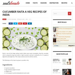 Cucumber raita a veg recipes of India