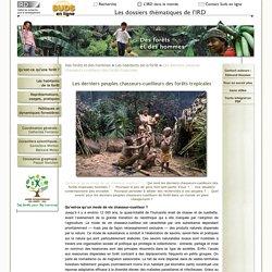 Suds en ligne : Les derniers peuples chasseurs-cueilleurs des forêts tropicales (1)