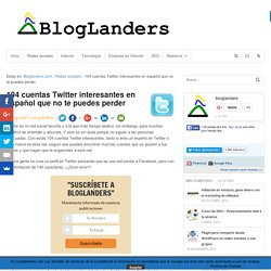 104 cuentas Twitter interesantes en español que no te puedes perder