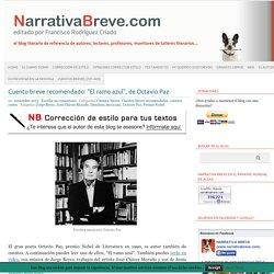 Cuento breve de Octavio Paz: El ramo azulNarrativa Breve