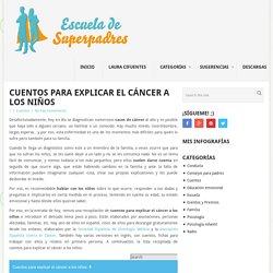 Cuentos para explicar el cáncer a los niños