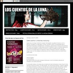 LOS CUENTOS DE LA LUNA.: SOBRE CUENTOS Y LITERATURA FANTASTICA