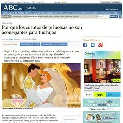 Por qué los cuentos de princesas no son aconsejables para tus hijos