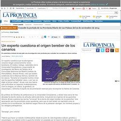 Un experto cuestiona el origen bereber de los canarios