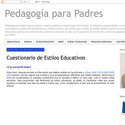 Pedagogía para Padres: Cuestionario de Estilos Educativos