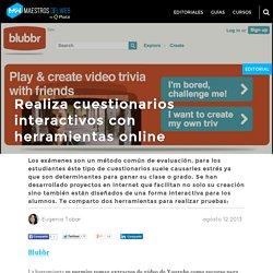 Realiza cuestionarios interactivos con herramientas online