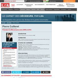 Pierre Cuilleret : Tout savoir sur Pierre Cuilleret, Président de Micromania entre 2005 et 2014