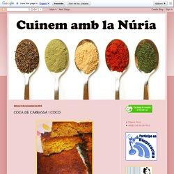 Cuinem amb la Núria: COCA DE CARBASSA I COCO