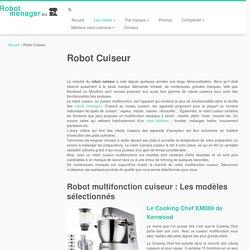 Robot Cuiseur : avis, conseils, tout savoir sur le cuiseur multifonction