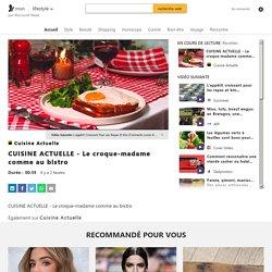 CUISINE ACTUELLE - Le croque-madame comme au bistro