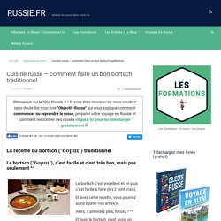 Cuisine russe – comment faire un bon bortsch traditionnel