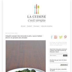 La Cuisine c'est simple: Simple comme des brocolis à jets, sauce tahini douce et graines de sésame