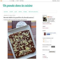 Brownie-Sablé et Le grand livre du chocolat maison !