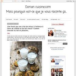 Dorian cuisine.com Mais pourquoi est-ce que je vous raconte ça... : J'me ferais pas une crise de retour à l'enfance à rêver de cookies et de lait chaud ? Cookies chocolat au lait et pistache…
