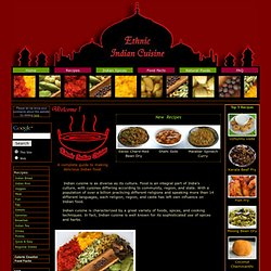 Ethnic Indian Cuisine - A Complete Guide To Cooking Delicious Indian Food - FREE Recipes