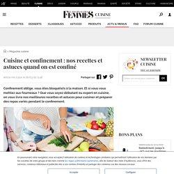 Cuisine et reconfinement: nos recettes adaptées