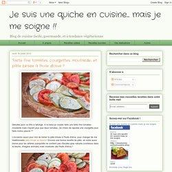 Je suis une quiche en cuisine... mais je me soigne !!: Tarte fine tomates, courgettes, moutarde... et pâte brisée à l'huile d'olive !!