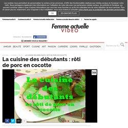 La cuisine des débutants : rôti de porc en cocotte - Plats