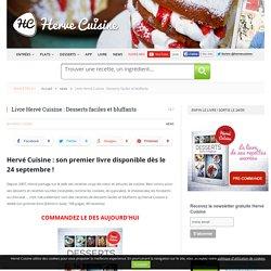 Livre Hervé Cuisine : Desserts faciles et bluffants