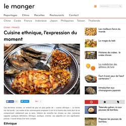 Cuisine ethnique, l'expression du moment