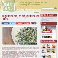 Blog cuisine bio : en mai je cuisine les fleurs - Cuisine saine : recettes sans gluten, bio et paléo