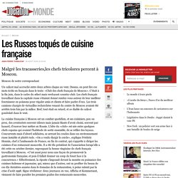 Les Russes toqués de cuisine française