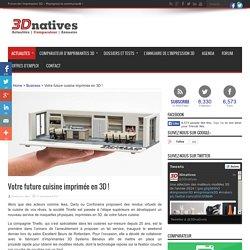 Votre future cuisine imprimée en 3D ! - 3Dnatives