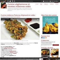 Cuisine indienne Pakoras d'épinard en vidéo