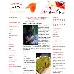 Cuisine du Japon: Le cake au thé vert d'Hiromi !