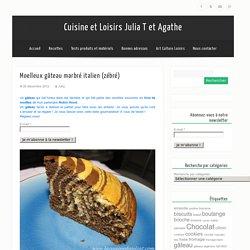 Cuisine et Loisirs Julia T et AgatheMoelleux gâteau marbré italien (zébré) - Cuisine et Loisirs Julia T et Agathe