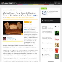 Winter Breads from Casa de Cuisine: French Sour Cream Wheat Bread - National...
