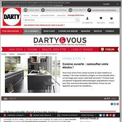 Cuisine ouverte : camouflez votre électro ! - Darty & Vous